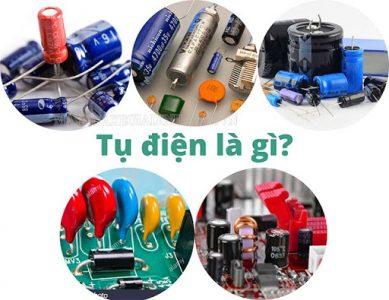 Tụ điện là một linh kiện điện tử không thể thiếu trong hầu hết các mạch điện