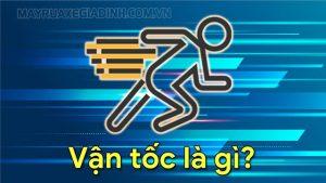 Tìm hiểu vận tốc là gì?